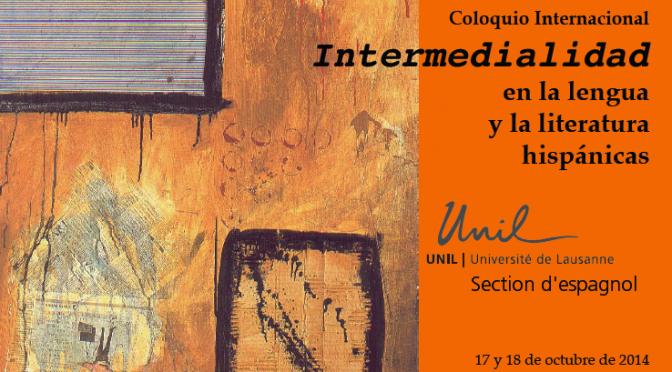Coloquio Internacional Intermedialidad en la lengua y la literatura hispánicas
