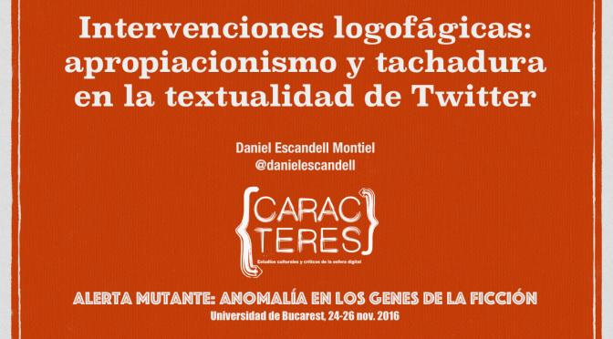 Intervenciones logofágicas: apropiacionismo y tachadura en la textualidad de Twitter