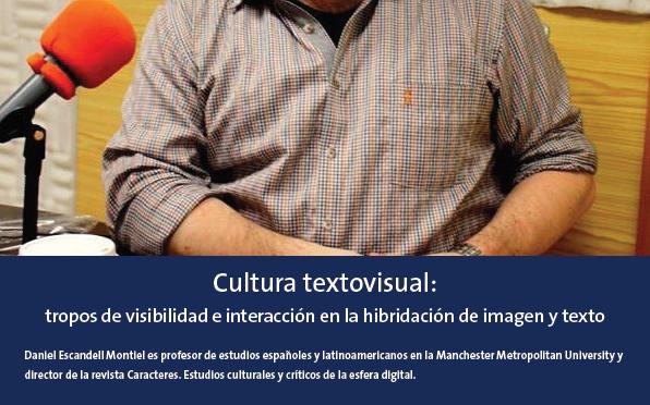 Cultura textovisual: tropos de visibilidad e interacción en la hibridación de imagen y texto